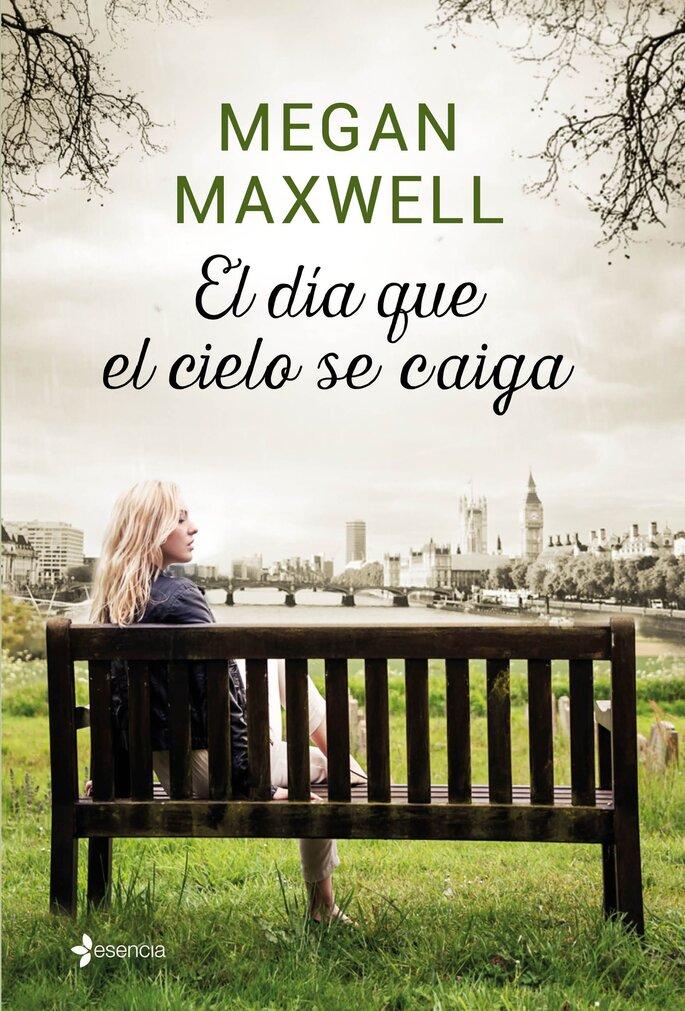 El día que el cielo se caiga (Megan Maxwell, 2016)
