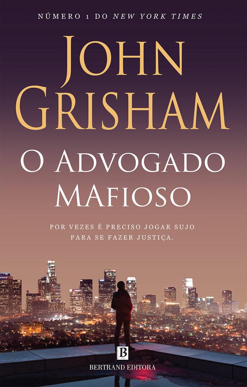 O advogado mafioso - John Grisham
