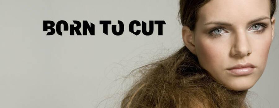Born to cut