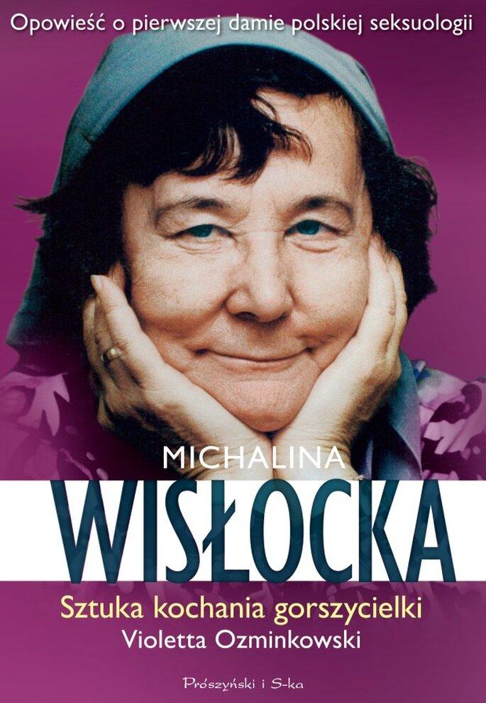 """""""Michalina Wisłocka. Sztuka kochania gorszycielki"""" Violetta Ozminkowski (fot. Prószyński i S-ka)"""