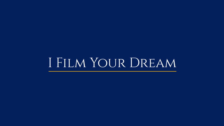 I Film Your Dream